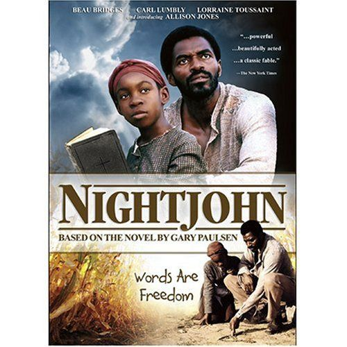 Nightjohn DVD FIC NIG 96 min 5-6 The story of a young slave girl and the man who, at great risk to them both, teaches her to read, opening up a whole new world for her.
