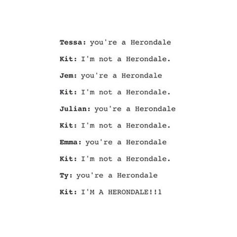 "Wow, the whole world tryna convince him, but Ty be like, ""you're a herondale"" and now everything is right xD  Classic Kit"
