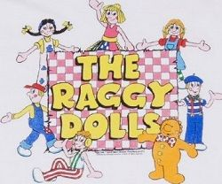 The Raggy Dolls - loved this & the theme song! Recently got it on dvd & my niece loves it too