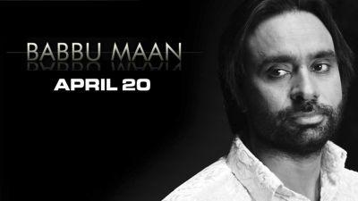 Babbu Maan begins Sun, 20 Apr 2014 in #Abbotsford at Abbotsford Entertainment & Sports Centre Music, Entertainment
