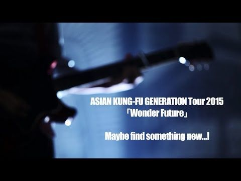 ASIAN KUNG-FU GENERATION Tour 2015 「Wonder Future」Teaser Spot - YouTube
