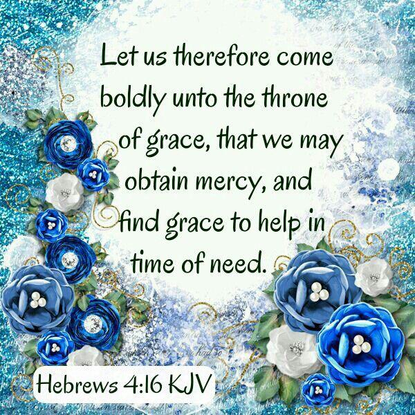 Hebrews 4:16 KJV By: Tina Conner