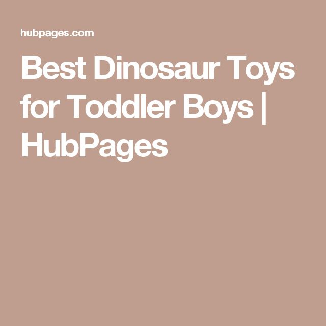 Best Dinosaur Toys for Toddler Boys | HubPages