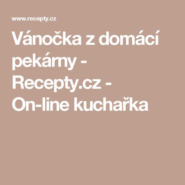Vánočka z domácí pekárny - Recepty.cz - On-line kuchařka