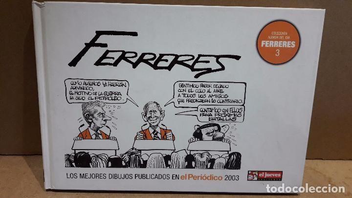 COLECCIÓN HUMOR AL DÍA. FERRERES VOL 3 / EL PERIÓDICO, ED / EL JUEVES-2003 / COMO NUEVO