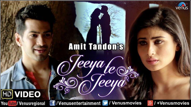 Jeeya Te Jeeya | Feat : Amit Tandon & Mouni Roy | Full HD VIDEO | SINGLE...