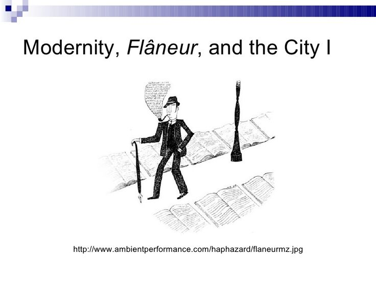modernity-flaneur-and-the-city-1 by jane tsai via Slideshare