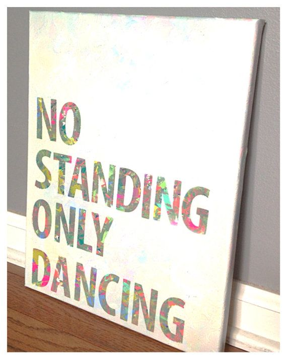 No standing only dancing canvas quote 11 x 14