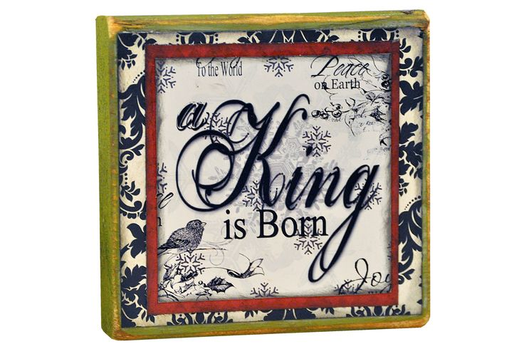A King Is Born Block