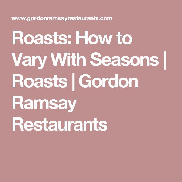 Roasts: How to Vary With Seasons | Roasts | Gordon Ramsay Restaurants