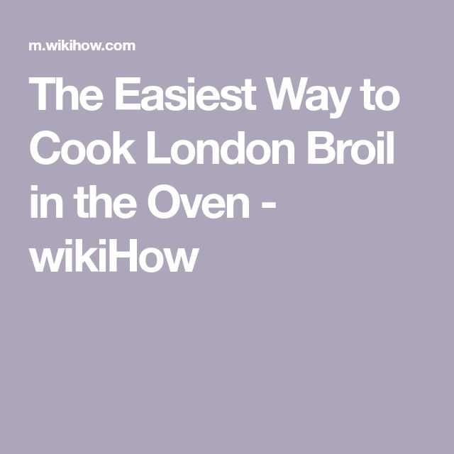 The Easiest Way to Cook London Broil in the Oven - wikiHow