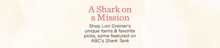 Lori's Picks - Lori Greiner's Shark Tank Products — QVC.com