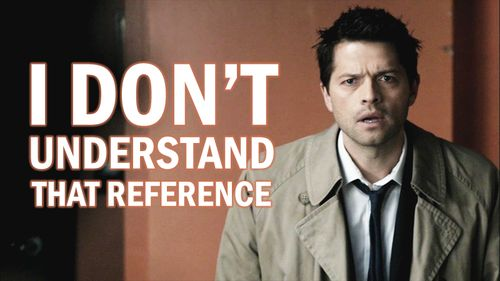 Brilliance. I am only pinning this so that in the future, I can post this picture on ALL THE THINGS I don't understand! Oh Cas...