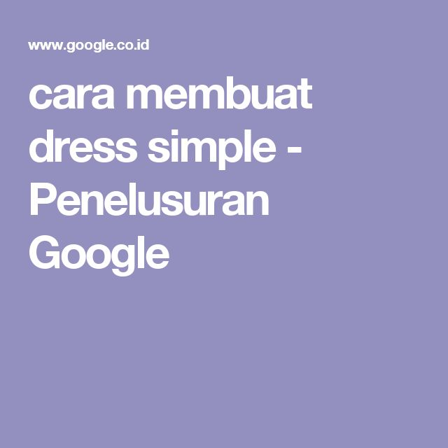 cara membuat dress simple - Penelusuran Google