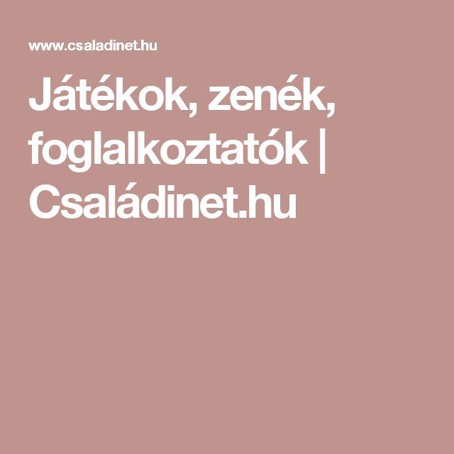 Játékok, zenék, foglalkoztatók | Családinet.hu