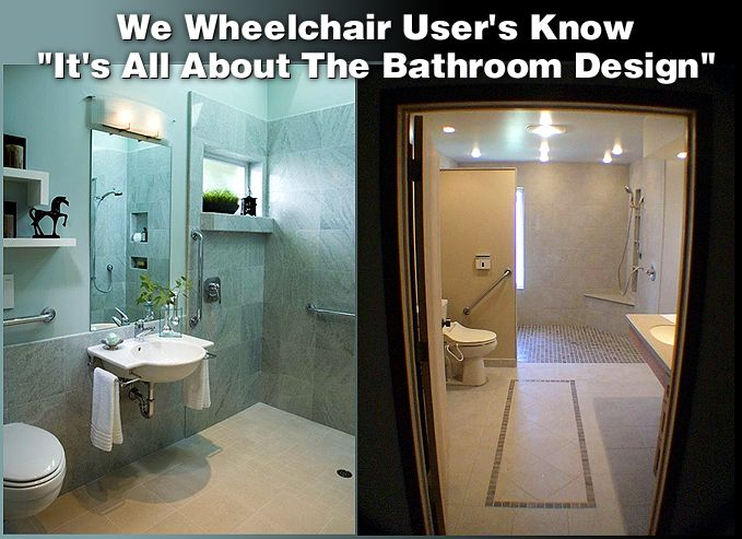 Every Wheelchair User Needs One A Bathroom We Can Get Into And Use Take A Look At These