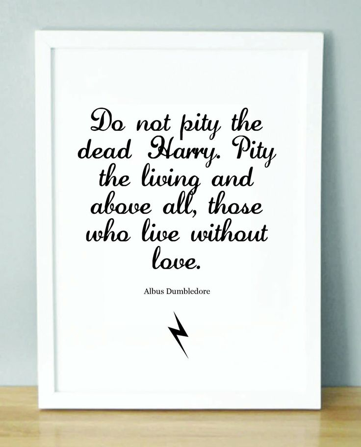 Harry Potter Print with Dumbledore quote 'Do not pity the dead Harry. Pity the living and above all.....' (148 x 210 mm). £1.80, via Etsy.