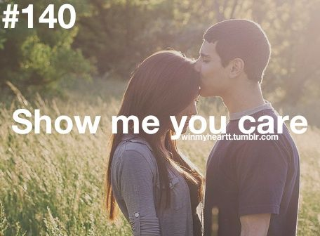 #140: Show me you care.  I know you care in your own way, but you might gotta make it obvious to me.  Kiss me spontaneously or squeeze my hand.: That, Heart, Boyfriend, Quotes, Show Me, Couple, Things, Win
