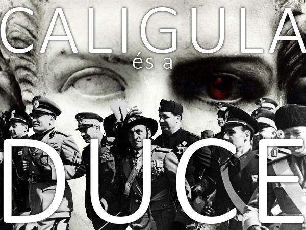 Az elborult elméjű császár az ókori világ legszebb és legnagyobb úszó palotáit építette fel a Róma melletti Nemi-tavon. A Caligula meggyilkolása után elsüllyesztett bárkákat Mussolini a tó lecsapolása által ismét a felszínre emeltette...     Caligula és Mussolini (Grafika: Falanszter.blog.hu)  ...