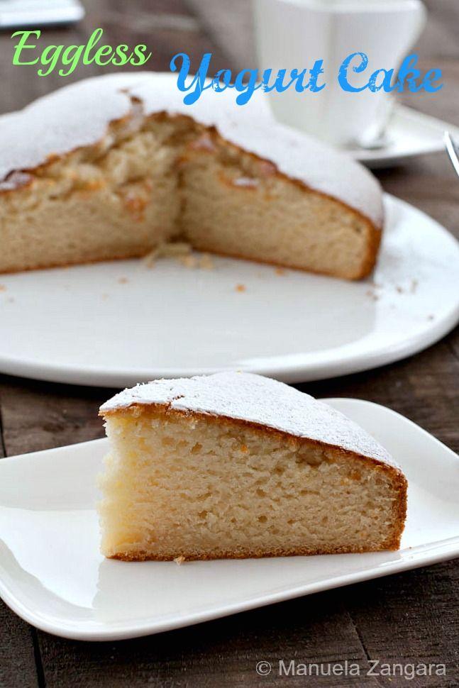 Eggless Yogurt Cake Recipe Cakes How To Make And