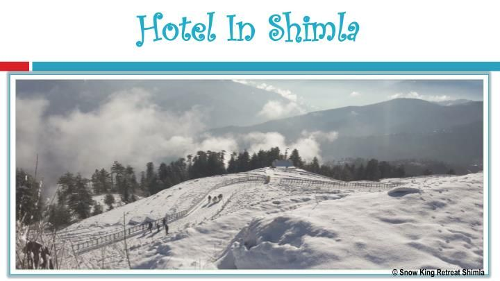 Budget,Cheap and Luxury Shimla Hotel and Resort.Snow King Retreat In Shimla (Kufri),One of the Best Hotel & Resort in Shimla .Situated at an altitude of 9000 feet in Himalayas Shimla Havens is a newly built resort surrounded by Pine , Cedar and Rhodo Dendron forests .