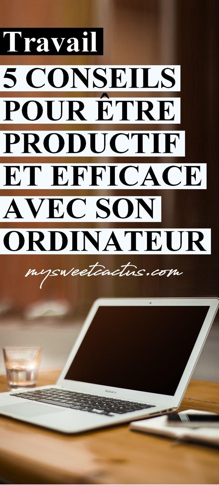 Travail / Entrepreneur / Freelance / Etudiant : voici 5 conseils pour être productif et travailler efficacement sur son ordinateur. #productivité #travail #études #entrepreneur #freelance #blogueuse #organisation