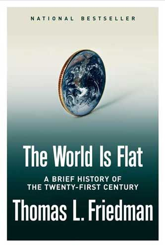 The World is Flat, Thomas L. Friedman.