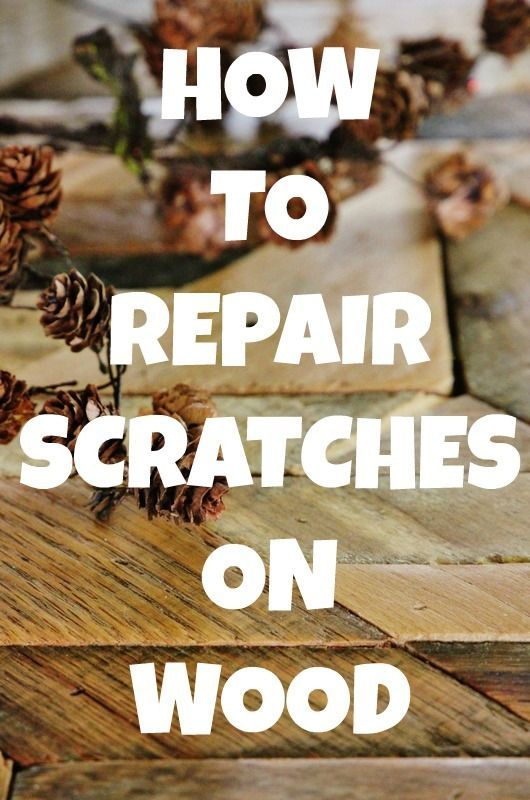 How To Repair Scratches On Wood
