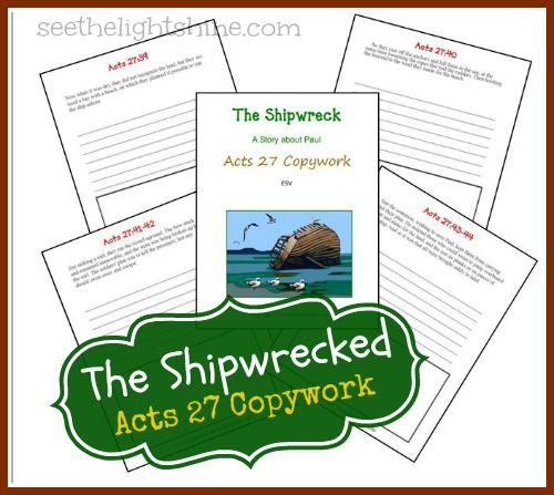 FREE The Shipwrecked Copywork - Acts 27.  Have your children experience the gift of courage and salvation.