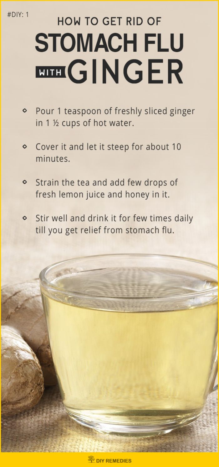 Ginger Remedies for Stomach Flu Ginger has antiviral and anti-inflammatory properties that fight against the virus and relieves you from the pain and inflammation in your intestinal tract.