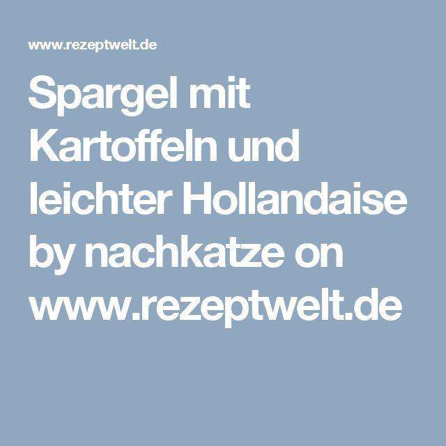 Spargel mit Kartoffeln und leichter Hollandaise by nachkatze on www.rezeptwelt.de