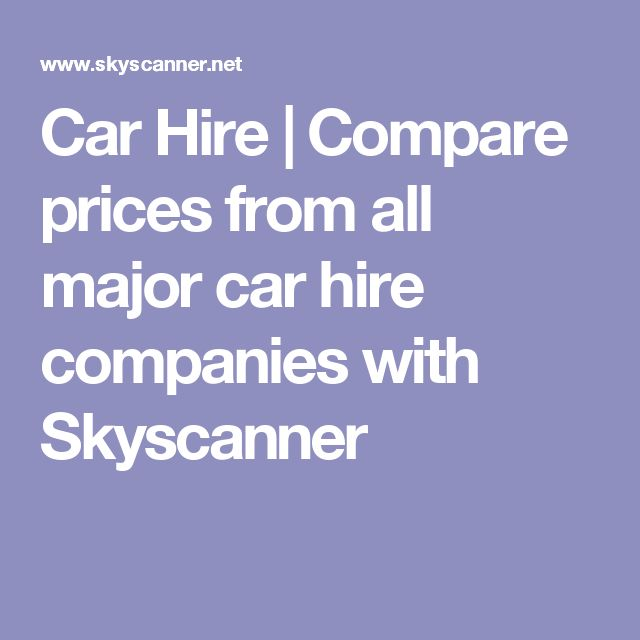 Car Hire | Compare prices from all major car hire companies with Skyscanner