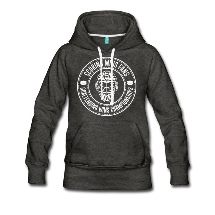 Scoring Wins Fans, Goaltending Wins Championships, heavy fleece women's hockey hoodie. One of many ice hockey hoodies available from Two, Five & Ten Hockey Apparel, priced from £30.99. #IceHockey #hockeyhoodies #hockeyhoody #Spreadshirt #HockeyDesigns #eishockey