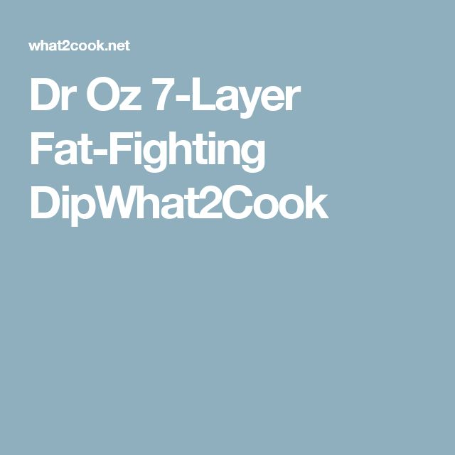 Dr Oz 7-Layer Fat-Fighting DipWhat2Cook