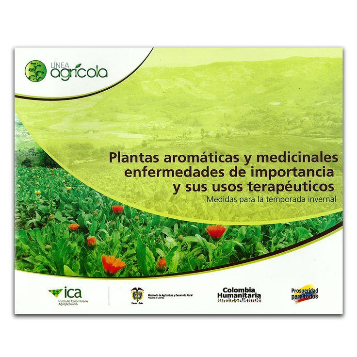 Plantas aromáticas y medicinales enfermedades de importancia y sus usos terapéuticos - Varios- Produmedios www.librosyeditores.com Editores y distribuidores.