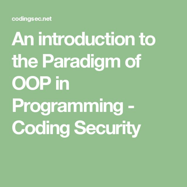 An introduction to the Paradigm of OOP in Programming - Coding Security