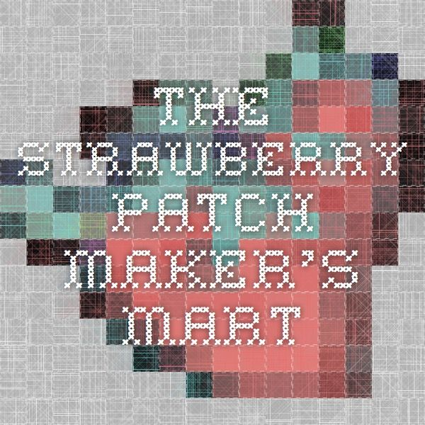 The Strawberry Patch Maker's Mart