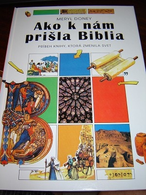 Ako k nm pri?la Biblia / Slovak Edition: How the Bible Came to Us: The Story of the Book That Changed the World / Slovakian Translation / Do you know that the Bible is a world best-seller?