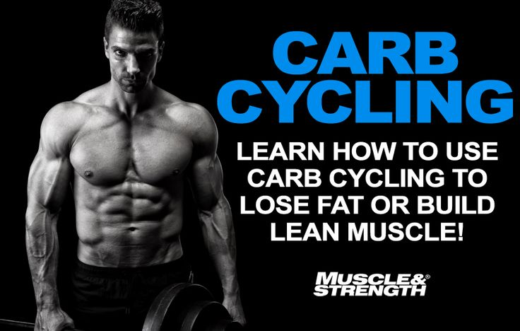 How To Use Carb Cycling To Lose Fat Or Build Muscle