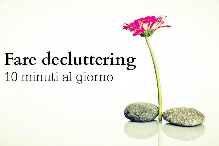 Fare decluttering: si può fare (facilmente), 10 minuti al giorno.