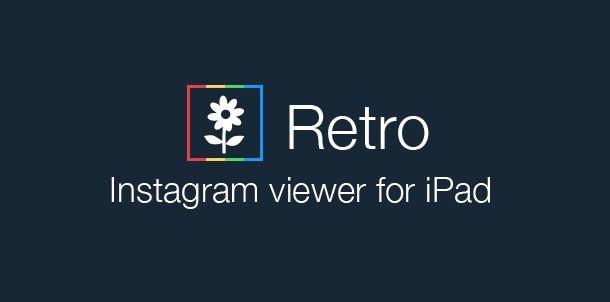 Retro – приложение для работы с Instagram на iPad | Retro – приложение для работы с Instagram на iPad. Универсальное решение.