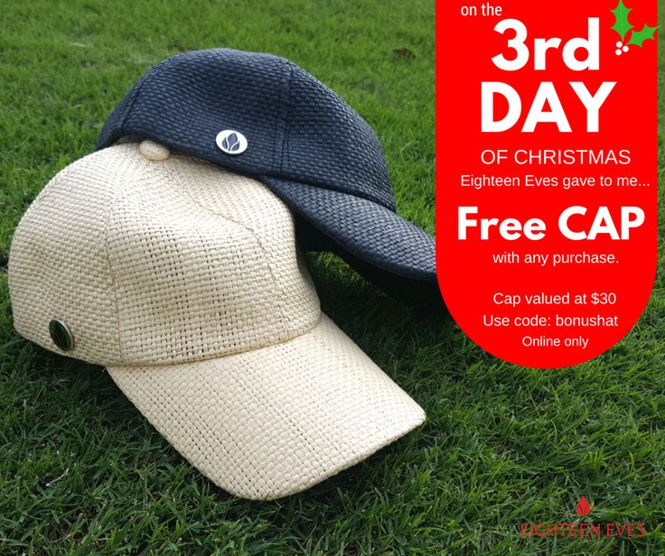 🎅⛳ On the 3rd Day of Christmas, Eighteen Eves gave to me... a FREE CAP with any purchase. 🎅⛳  Simply enter in your items at our online store including your hat choice, use code: bonushat at the checkout and the discount will be allocated.  Code valid until the 15/12/16 whilst stocks last. Full T&C's can be found on our FB events page.
