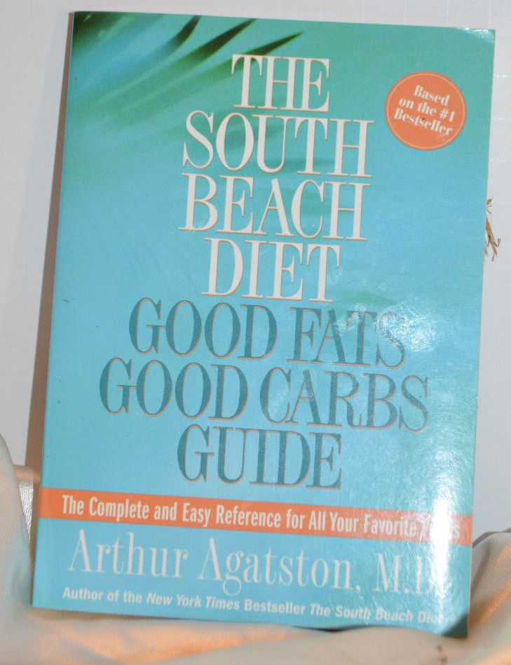 The South Beach Diet Good Fats Good Carbs Guide Arthur Agatston M D Paperback Good Carbs Good Fats South Beach Diet