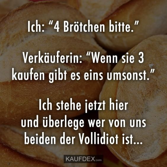 """Me: """"4 rolls please."""" Saleswoman: """"If you buy 3, there is an order … – Funny – Quotes – #Order # pleasequot # Bread #include …"""