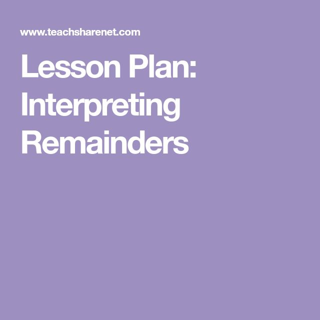 Lesson Plan: Interpreting Remainders