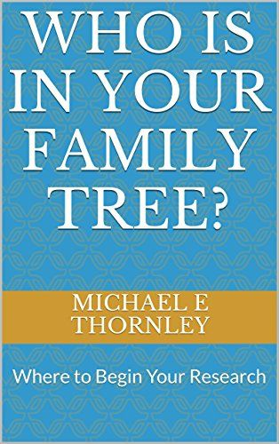 Who is in Your Family Tree?: Where to Begin Your Research... https://www.amazon.com/dp/B01D3EK9QO/ref=cm_sw_r_pi_dp_x_rZigybVBC2SB9