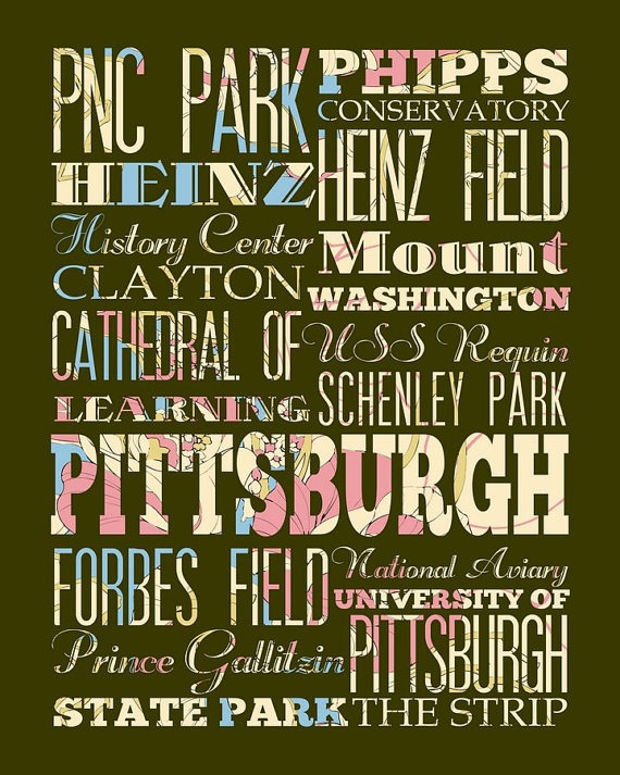 Pittsburgh Typography....Lots Of Cities To Choose From