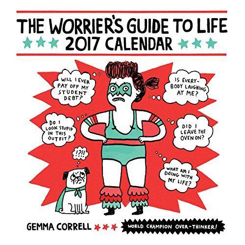 Worrier's Guide to Life 2017 Wall Calendar by Gemma Correll