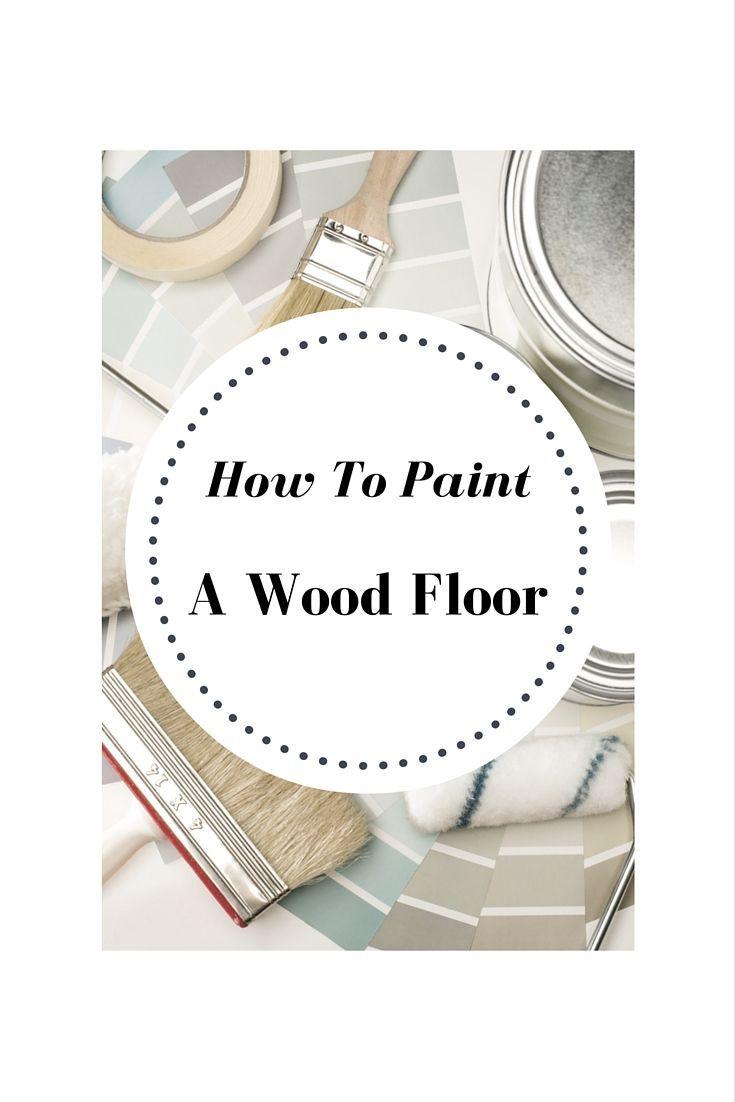 DIY * How To Paint Wood Floors Like A Pro