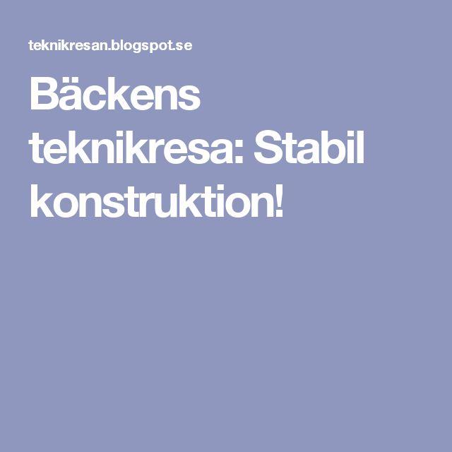 Bäckens teknikresa: Stabil konstruktion!